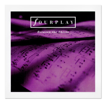 Fourplay | Between The Sheets CD Single Design 2